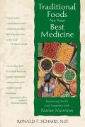 Traditional Foods Are Your Best Medicine Improving Health & Longevity with Native Nutrition