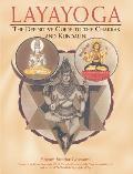 Layayoga The Definitive Guide to the Chakras & Kundalini