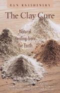 Clay Cure Natural Healing From The Earth