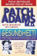 Gesundheit Bringing Good Health to You the Medical System & Society Through Physician Service Complementary Therapies Humor