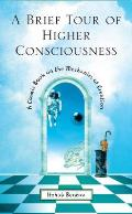 Brief Tour of Higher Consciousness A Cosmic Book on the Mechanics of Creation