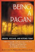 Being a Pagan Druids Wiccans & Witches Today