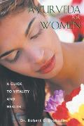 Ayurveda for Women A Guide to Vitality & Health