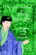 Sexual Teachings of the Jade Dragon Taoist Methods for Male Sexual Revitalization