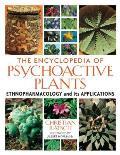 Encyclopedia of Psychoactive Plants Ethnopharmacology & Its Applications