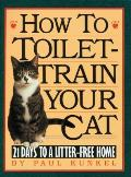 How to Toilet Train Your Cat 21 Days to a Litter Free Home
