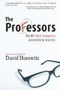 The Professors: The 101 Most Dangerous Academics in America