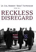 Reckless Disregard: How Liberal Democrats Undercut Our Military, Endanger Our Soldiers, and Jeopardize Our Security