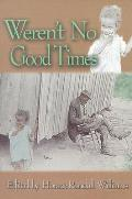 Weren't No Good Times: Personal Accounts of Slavery in Alabama