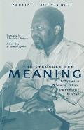 The Struggle for Meaning: Reflections on Philosophy, Culture, and Democracy in Africa