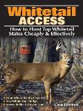 Whitetail Access How to Hunt Top Whitetail States Cheaply & Effectively