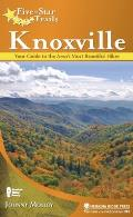 Five-Star Trails: Knoxville: Your Guide to the Area's Most Beautiful Hikes