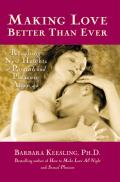 Making Love Better Than Ever Exploring New Ways to Sexual Pleasure
