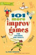 101 More Improv Games for Children & Adults