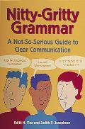 Nitty Gritty Grammar A Not So Serious Guide to Clear Communication