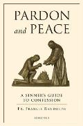 Pardon & Peace A Sinners Guide to Confession