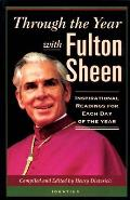Through the Year with Fulton Sheen Inspirational Readings for Each Day of the Year