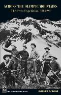 Across The Olympic Mountains The Press Expedition 1889 1890