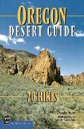 Oregon Desert Guide 70 Hikes