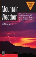 Mountain Weather Backcountry Forecasting & Weather Safety for Hikers Campers Climbers Skiers & Snowboarders