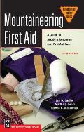 Mountaineering First Aid A Guide to Accident Response & First Aid Care