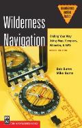 Wilderness Navigation: Finding Your Way Using Map, Compass, Altimeter, & GPS
