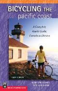 Bicycling the Pacific Coast A Complete Route Guide Canada to Mexico