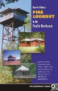 How To Rent A Fire Lookout In Pacific Northwest 2nd Edition
