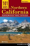 101 Hikes in Northern California 3rd Edition Exploring Mountains Valley & Seashore