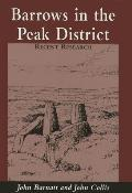 Barrows in the Peak District: Recent Research