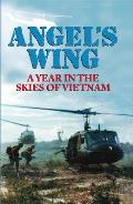 Angel's Wing: An Year in the Skies of Vietnam