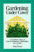 Gardening Under Cover A Northwest Guide