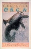 Field Guide to the Orca American Cetacean Society