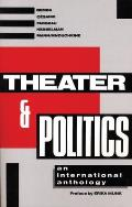 Theater & Politics An International Anthology