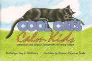Cool Cats Calm Kids Relaxation & Stress Management for Young People