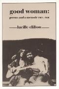 Good Woman Poems & A Memoir 1969 1980