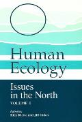 Human Ecology: Issues in the North (Volume I)