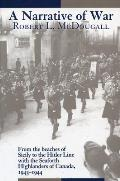 A Narrative of War: From the Beaches of Sicily to the Hitler Line with the Seaforth Highlanders of Canada, 1943-1944