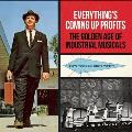 Everythings Coming Up Profits The Golden Age of Industrial Musicals