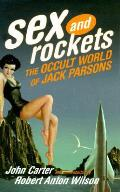 Sex & Rockets The Occult World of Jack Parsons