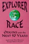 Explorer Race Origins & The Next 50 Year