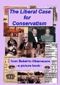 The Liberal Case for Conservatism: From Babel to Obamacare -- A Picture Book