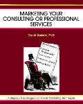 Marketing Your Consulting Or Professiona