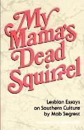 My Mamas Dead Squirrel Lesbian Essays