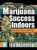 Marijuana Success Indoors Garden Tours & Tips