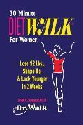 30 Minute Dietwalk for Women: Lose 12 Lbs. & Shape Up in 2 Weeks