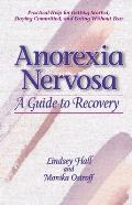 Anorexia Nervosa A Guide To Recovery