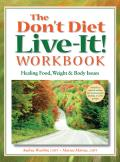 Dont Diet Live It Workbook Healing Food Weight & Body Issues