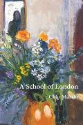 A School of London: A Trilogy