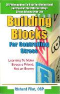 Building Blocks for Controlling Stress: Learning to Make Stress a Friend, Not an Enemy